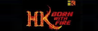 HK BORN WITH FIRE